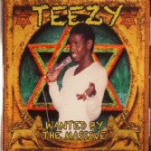 SALE ITEM - Teezy - Wanted By The Massive (Tamoki-Wambesi-Dove) CD